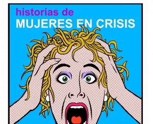 Historias de mujeres en crisis